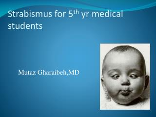 Strabismus for 5 th  yr medical students