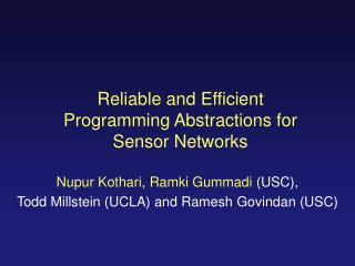 Reliable and Efficient  Programming Abstractions for  Sensor Networks
