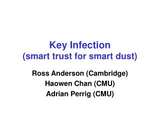 Key Infection smart trust for smart dust