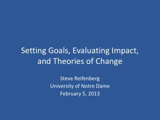 Setting Goals, Evaluating Impact, and Theories of Change