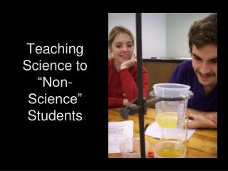 """Teaching Science to """"Non-Science"""" Students"""