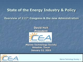 State of the Energy Industry & Policy  Overview of 111 th  Congress & the new Administration
