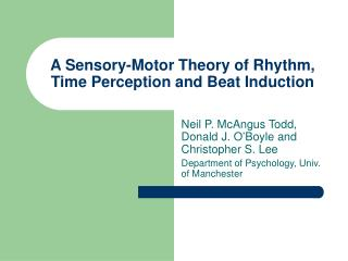 A Sensory-Motor Theory of Rhythm, Time Perception and Beat Induction