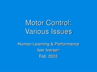 Motor Control: Various Issues
