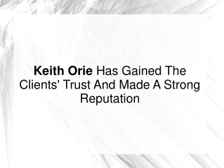 Keith Orie Has Gained The Clients' Trust