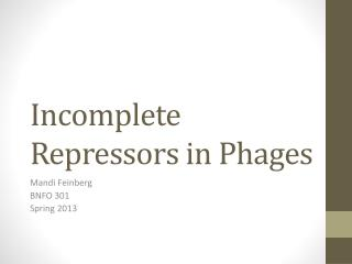 Incomplete Repressors in Phages