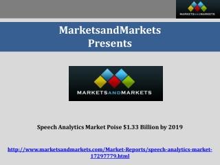 Speech Analytics Market Poise $1.33 Billion by 2019