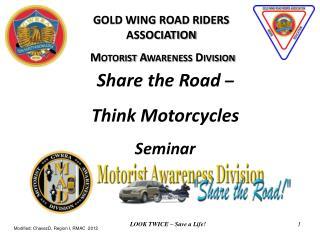 GOLD WING ROAD RIDERS ASSOCIATION Motorist Awareness Division