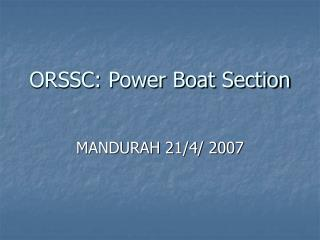 ORSSC: Power Boat Section
