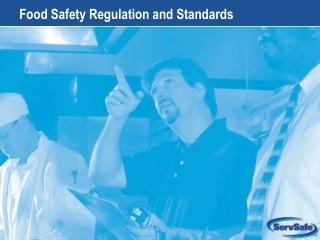 Food Safety Regulation and Standards