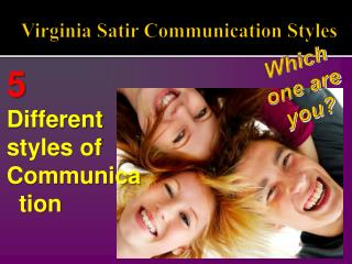 Virginia  Satir  Communication Styles