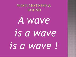 Wave Motions & Sound