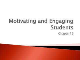 Motivating and Engaging Students