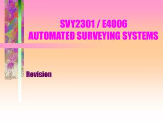 SVY2301 / E4006 AUTOMATED SURVEYING SYSTEMS