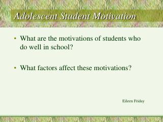 Adolescent Student Motivation