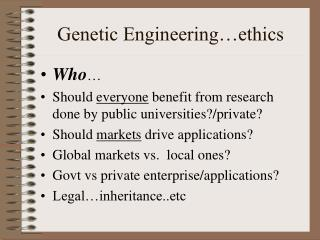 Genetic Engineering…ethics