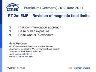 Risk communication approach Case public exposure Case worker´s exposure Martti Hyvönen MD, Environmental Director at