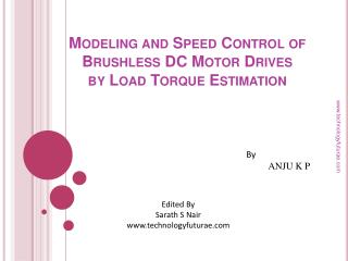 Modeling and Speed Control of  Brushless DC Motor Drives by Load Torque Estimation