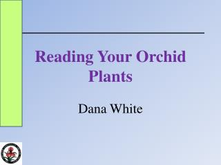 Reading Your Orchid Plants