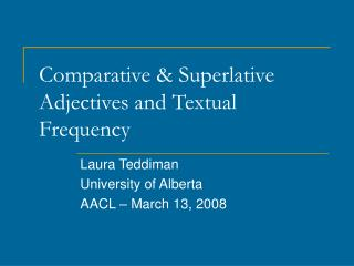 Comparative & Superlative Adjectives and Textual Frequency