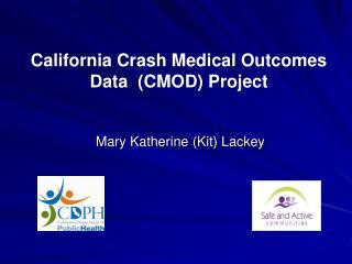 California Crash Medical Outcomes Data (CMOD) Project