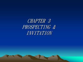 CHAPTER 3 PROSPECTING & INVITATION