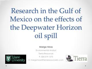 Research in the Gulf of Mexico on the effects of the  Deepwater  Horizon oil spill