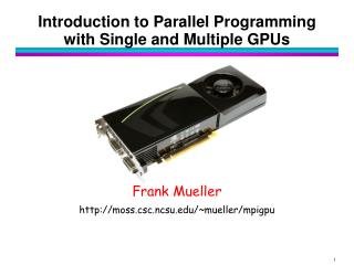 Introduction to Parallel Programming with Single and Multiple GPUs
