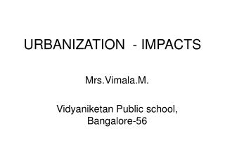 URBANIZATION - IMPACTS