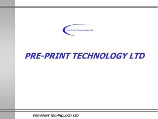 PRE-PRINT TECHNOLOGY LTD