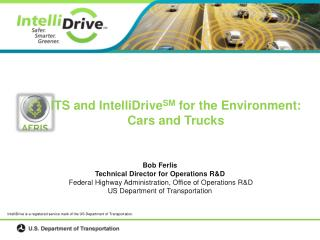 Bob Ferlis Technical Director for Operations R&D  Federal Highway Administration, Office of Operations R&D US De