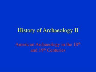 History of Archaeology II