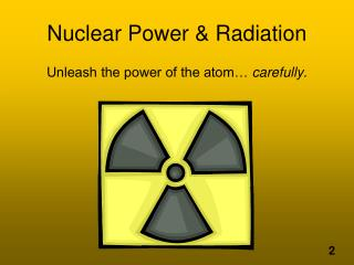 Nuclear Power & Radiation