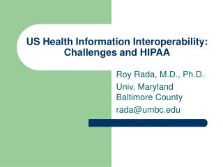 US Health Information Interoperability:  Challenges and HIPAA
