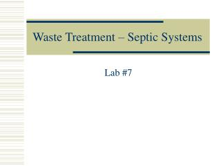 Waste Treatment – Septic Systems