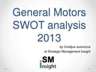General Motors SWOT analysis 2013
