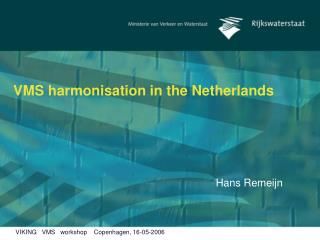 VMS harmonisation in the Netherlands