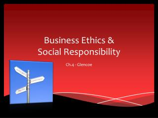 Busines s Ethics &  Social Responsibility