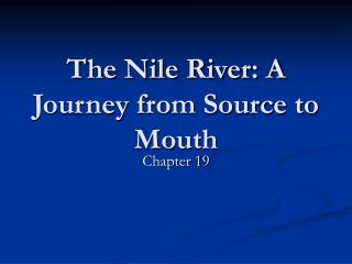 The Nile River: A Journey from Source to Mouth