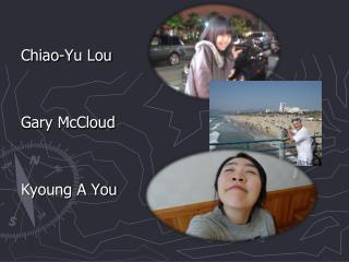 Chiao-Yu Lou Gary McCloud Kyoung A You