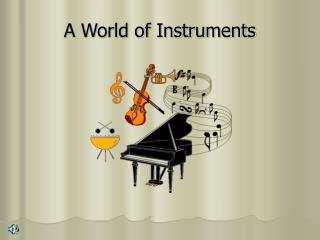 A World of Instruments