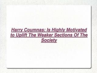 Harry Coumnas: Motivated to Uplift The Society
