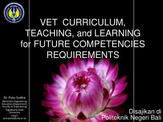 VET CURRICULUM, TEACHING, a nd LEARNING for FUTURE COMPETENCIES REQUIREMENTS