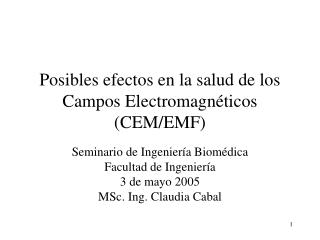 Posibles efectos en la salud de los Campos Electromagnéticos (CEM/EMF)