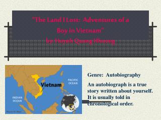 """The Land I Lost: Adventures of a Boy in Vietnam"" by: Huynh Quang Hhuong"
