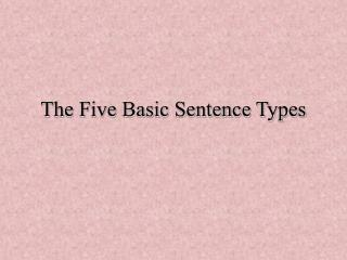the five basic sentence types