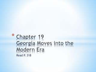 Chapter 19 Georgia Moves into the Modern Era