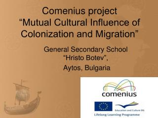 "Comenius project ""Mutual Cultural Influence of Colonization and Migration"""