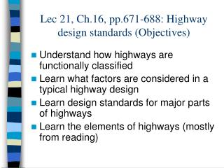 Lec 21, Ch.16, pp.671-688: Highway design standards (Objectives)