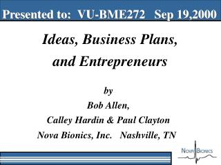 Ideas, Business Plans,  and Entrepreneurs